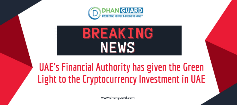 UAE's Financial Authority has given the Green Light to the Cryptocurrency Investment in UAE
