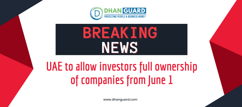 UAE to allow investors full ownership of companies from June 1